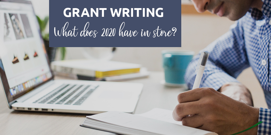 Grant Writing- What does 2020 have in store