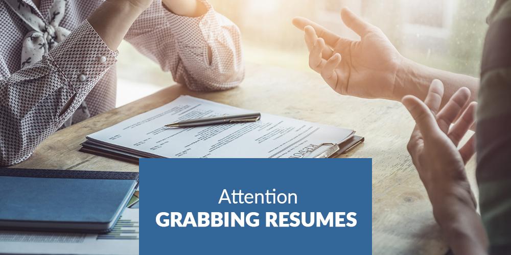 Attention Grabbing Resumes